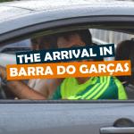THE ARRIVAL IN BARRA DO GARÇAS